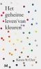 <b>Kassia  St Clair</b>,Het geheime leven van kleuren
