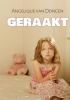 <b>Angelique van Dongen</b>,Geraakt - grote letter uitgave