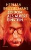 Herman  Brusselmans,Zo dom als Albert Einstein