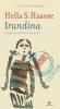 Hella S.  Haasse ,Irundina, 1 cd-luisterboek, Hella S. Haasse, voorgelezen door Willem Nijholt