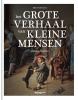 Bert  Gevaert,Het grote verhaal van kleine mensen
