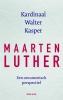 <b>Walter  Kasper</b>,Maarten Luther