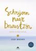 Joey  Brown ,Schrijven naar bewustzijn