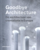 Kim  Verhoeven Vincent  Valentijn,Goodbye Architecture