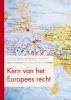 <b>J.W. van de Gronden, Jasper  Krommendijk, A.  Looijestijn-Clearie, S.J.  Tans, H.C.F.J.A. de Waele</b>,Kern van het Europees recht