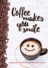 ,Coffee makes you smile