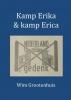 Wim  Grootenhuis ,Kamp Erika & kamp Erica