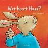 Anky  Spoelstra ,Wat hoort Haas?