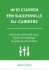 Dimitri  Visch,IN 10 STAPPEN EEN SUCCESVOLLE DJ-CARRI�RE