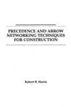 Harris, Robert B. Precedence and Arrow Networking Techniques for Construction