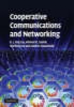 Liu, K. J. Ray Cooperative Communications and Networking