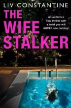 Liv Constantine The Wife Stalker