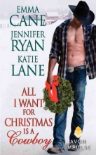 Cane, Emma,   Ryan, Jennifer,   Lane, Katie All I Want for Christmas Is a Cowboy
