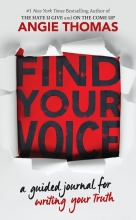 Thomas, Angie Find Your Voice: A Guided Journal for Writing Your Truth with Angie Thomas