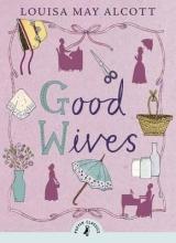Louisa May Alcott Good Wives