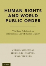 McDougal, Myres S.,   Lasswell, Harold D.,   Chen, Lung-Chu Human Rights and World Public Order
