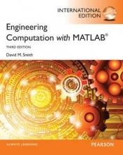 Smith, David Engineering Computation with MATLAB: International Edition