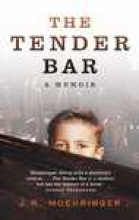 Moehringer, J. R. Tender Bar