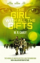 Carey, M. R. The Girl With All the Gifts. Film Tie-In