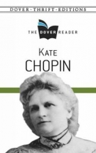 Chopin, Kate Kate Chopin the Dover Reader