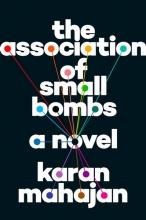 Mahajan, Karan The Association of Small Bombs