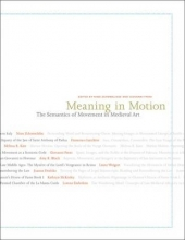 Zchomelidse, Nino Meaning in Motion - The Semantics of Movement in Medieval Art