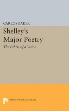 Baker, Carlos Shelley`s Major Poetry