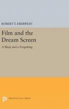 Eberwein, Robert T. Film and the Dream Screen - A Sleep and a Forgetting