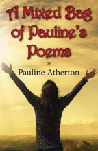 Pauline Atherton A Mixed Bag of Pauline`s Poems
