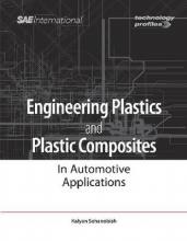 Kalyan Sehanobish Engineering Plastics and Plastic Composites in Automotive Applications
