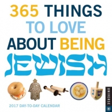 Universe Publishing 365 Things to Love about Being Jewish 2017 Day-To-Day Calendar