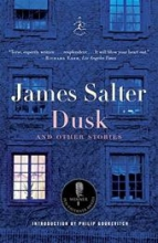 Salter, James Dusk and Other Stories