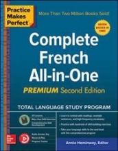 Annie Heminway Practice Makes Perfect: Complete French All-in-One, Premium Second Edition