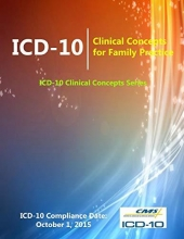 Centers for Medicare & Medicaid Services ICD-10: Clinical Concepts for Family Practice (ICD-10 Clinical Concepts Series)
