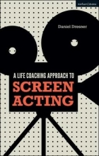 Dresner, Daniel A Life-Coaching Approach to Screen Acting