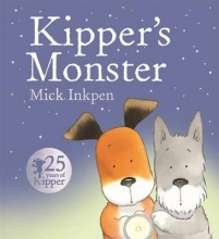 Inkpen, Mick Kipper: Kipper`s Monster