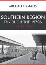 Michael Hymans Southern Region Through the 1970s