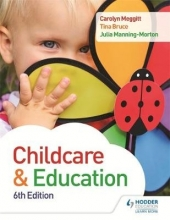 Carolyn Meggitt,   Julia Manning-Morton,   Tina Bruce Child Care and Education 6th Edition