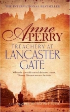Perry, Anne Treachery at Lancaster Gate (Thomas Pitt Mystery, Book 31)