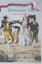 Valladares, Susan Staging the Peninsular War