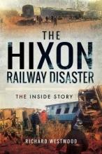 Richard Westwood The Hixon Railway Disaster