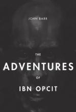 Barr, John Gorman The Adventures of Ibn Opcit