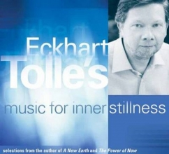 Eckhart Tolle Eckhart Tolle`s Music for Inner Stillness