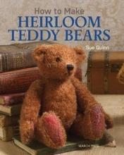 S. Quinn How to Make Heirloom Teddy Bears