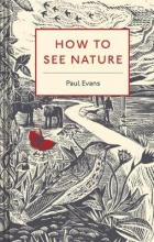 Paul Evans How to See Nature