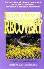 Ley-Jacobs, Beth M.,   Crowley, Kenton L.,   Warner, Nick,   Hill, Debra Natures Road to Recovery