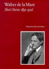 Mare, Walter De La Walter de la Mare, Short Stories 1895-1926