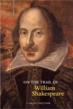 Cheetham, J. Keith On the Trail of William Shakespeare