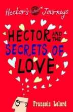 Lelord, francois Hector & the Secrets of Love