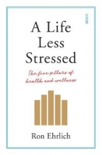 Ron Ehrlich A Life Less Stressed